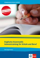 Englische Grammatik: Intensivtraining für Schule und Beruf