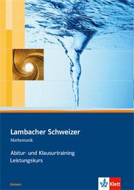 Lambacher Schweizer Mathematik Abitur- und Klausurtraining Qualifikationsphase Leistungskurs