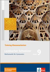Lambacher Schweizer Mathematik 9 Training Klassenarbeiten