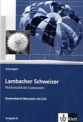 Lambacher Schweizer Mathematik Gesamtband Oberstufe mit CAS