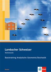 Lambacher Schweizer Mathematik Basistraining Analytische Geometrie/Stochastik Qualifikationsphase