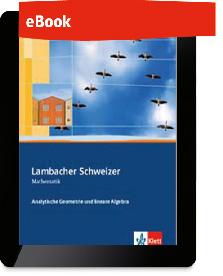 Lambacher Schweizer Mathematik Analytische Geometrie und lineare Algebra GK/LK