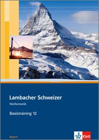 Lambacher Schweizer Mathematik Basistraining 12