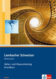 Lambacher Schweizer Mathematik Abitur- und Klausurtraining Qualifikationsphase Grundkurs