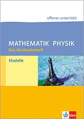 Methodenheft Modelle Mathematik und Physik