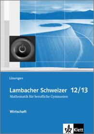 Lambacher Schweizer Mathematik berufliches Gymnasium 12/13 Wirtschaft