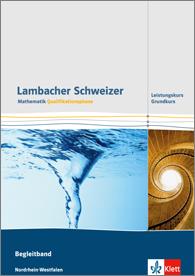 Lambacher Schweizer Mathematik Qualifikationsphase Grundkurs/Leistungskurs