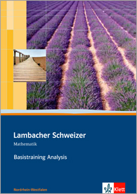 Lambacher Schweizer Mathematik Basistraining Analysis Qualifikationsphase
