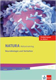 Natura Abiturtraining Neurobiologie und Verhalten