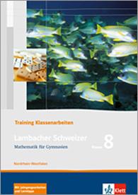 Lambacher Schweizer Mathematik 8 Training Klassenarbeiten