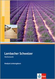 Lambacher Schweizer Mathematik Analysis Leistungskurs