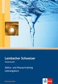 Lambacher Schweizer Mathematik Abitur- und Klausurtraining Leistungskurs