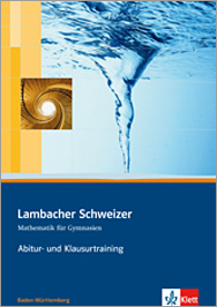 Lambacher Schweizer Mathematik Abitur- und Klausurtraining