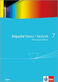 Impulse Natur und Technik 7: Schwerpunkt Physik