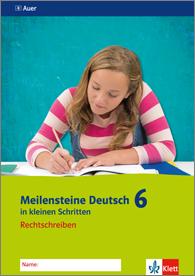 Meilensteine Deutsch in kleinen Schritten 6