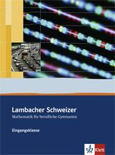 Lambacher Schweizer Mathematik berufliches Gymnasium Eingangsklasse