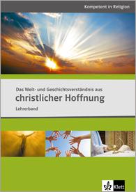 Das Welt- und Geschichtsverständnis aus christlicher Hoffnung