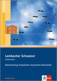 Lambacher Schweizer Mathematik Basistraining Analytische Geometrie/Stochastik