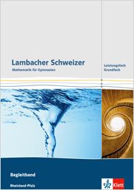 Lambacher Schweizer Mathematik Leistungsfach/Grundfach
