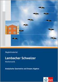 Lambacher Schweizer Mathematik Analytische Geometrie und lineare Algebra