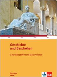 Geschichte und Geschehen Grundbegriffe und Basiswissen