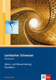 Lambacher Schweizer Mathematik Abitur- und Klausurtraining Grundkurs