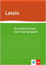 Grundwortschatz Latein nach Sachgruppen