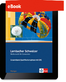 Lambacher Schweizer Mathematik Gesamtband mit CAS Qualifikationsphase