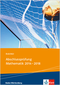 Abschlussprüfung Mathematik 2014 - 2018