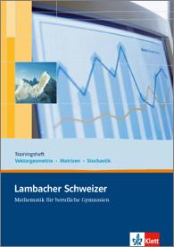 Lambacher Schweizer Mathematik berufliches Gymnasium Trainingsheft Analytische Geometrie/Stochastik